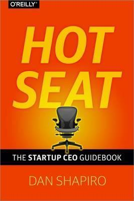 Hot Seat: The Startup CEO Handbook