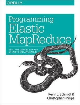 Programming Elastic MapReduce  Using Aws Services to Build an End-to-End Application
