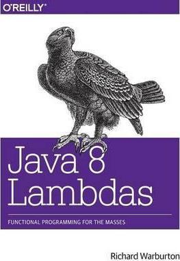 Java 8 Lambdas : Pragmatic Functional Programming
