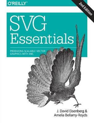 SVG Essentials : Producing Scalable Vector Graphics with XML