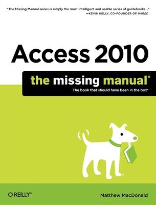 access 2010 the missing manual macdonald 9781449382377 rh bookdepository com access 2010 manual español pdf access 2010 manual español pdf