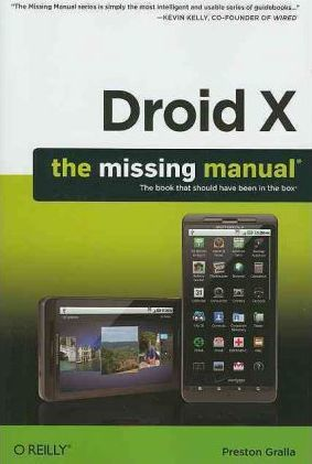 droid x the missing manual preston gralla 9781449393861 rh bookdepository com Droid X 2 Droid X2