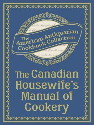 The Canadian Housewife's Manual of Cookery