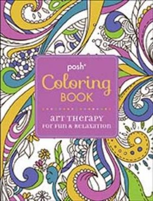 Posh Coloring Book Art Therapy For Fun And Relaxation