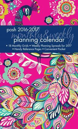 Posh: Peacock Passion 2016-2017 Monthly/Weekly Planning Calendar