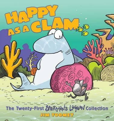 Happy as a Clam : The Twenty-First Sherman's Lagoon Collection