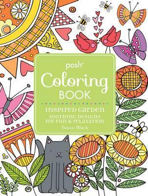 Posh Adult Coloring Book Inspired Garden Soothing Designs