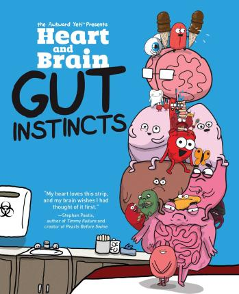 Heart and Brain: Gut Instincts : An Awkward Yeti Collection
