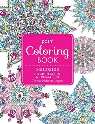 Posh Adult Coloring Book Mandalas For Meditation And Relaxation