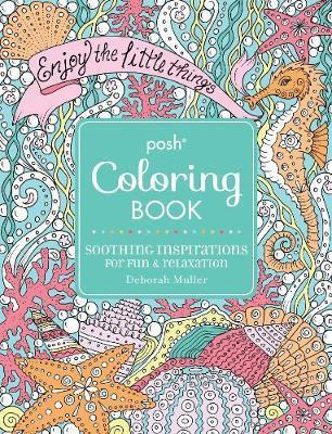 Posh Adult Coloring Book Soothing Inspirations For Fun