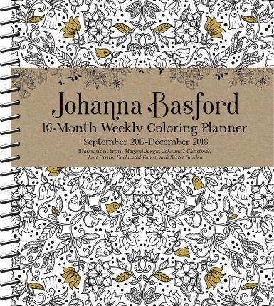 johanna basford 2017 2018 16 month coloring weekly planner calendar