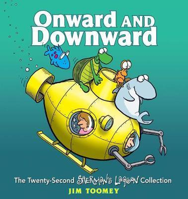 Onward and Downward  The Twenty-Second Sherman's Lagoon Collection