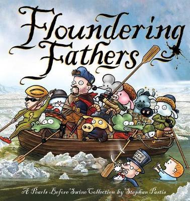 Floundering Fathers : A Pearls Before Swine Collection