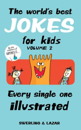 The World's Best Jokes for Kids Volume 2  Every Single One Illustrated