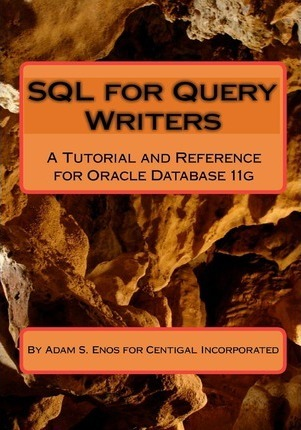 SQL for Query Writers: Based on Oracle Database 11g