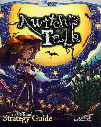 A Witch's Tale  The Official Strategy Guide