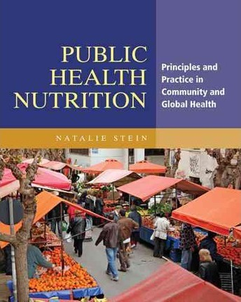 Public Health Nutrition : Principles and Practice in Community and Global Health