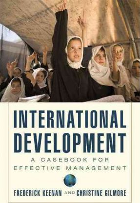 International Development: A Casebook for Effective Management