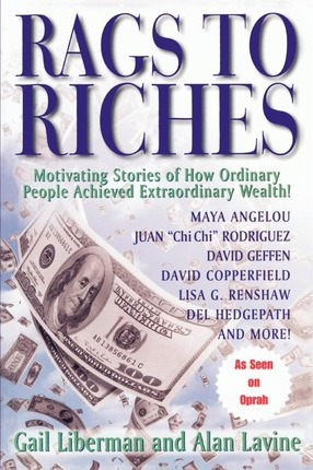Rags to Riches  Motivating Stories of How Ordinary People Achieved Extraordinary Wealth