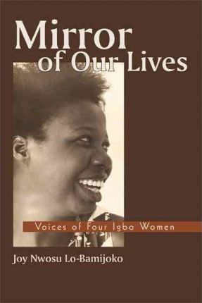 Mirror of Our Lives  Voices of Four Igbo Women