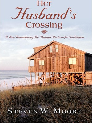 Her Husband's Crossing  A Man Remembering His Past and His Love for One Woman