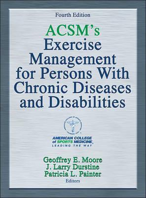 ACSM's Exercise Management for Persons with Chronic Diseases and Disabilities Cover Image