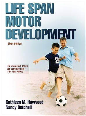 Life Span Motor Development - Kathleen M. Haywood, Nancy Getchell