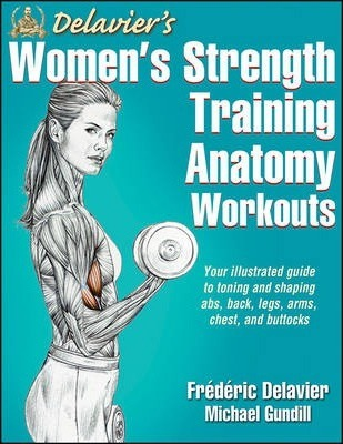 Delaviers Womens Strength Training Anatomy Workouts Michael