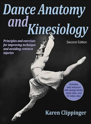 Dance Anatomy and Kinesiology - Karen Sue Clippinger