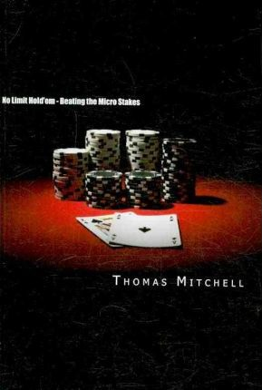 No Limit Hold'em - Beating the Micro Stakes  Crushing Micro Stakes & Small Stakes Poker