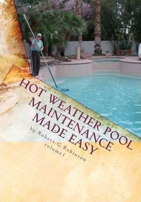 Hot Weather Pool Maintenance Made Easy : Dr Robert G ...