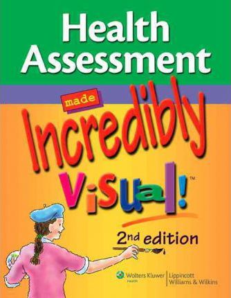 Assessment an Incredibly Easy! Pocket Guide + Health Assessment Made Incredibly Visual!