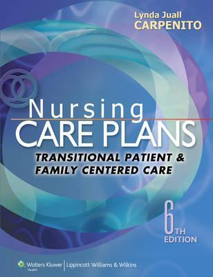 Nursing Care Plans and Documentation  Transitional Patient & Family Centered Care
