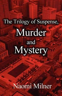 The Trilogy of Suspense, Murder and Mystery Cover Image