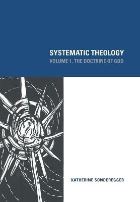 Systematic Theology: Volume 1 : The Doctrine of God