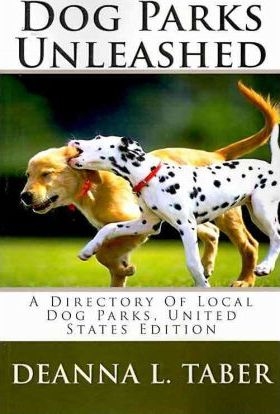 Dog Parks Unleashed  A Directory of Local Dog Parks, United States Edition