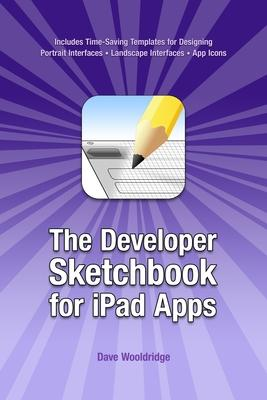 The Developer Sketchbook for iPad Apps
