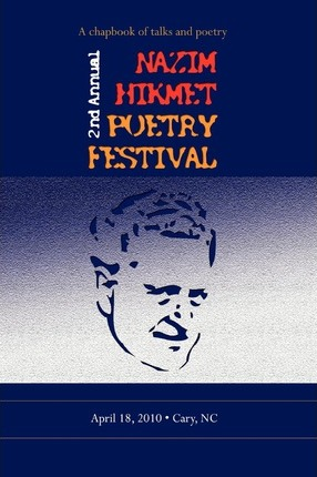 Second Annual Nazim Hikmet Poetry Festival - A Chapbook of Talks and Poetry