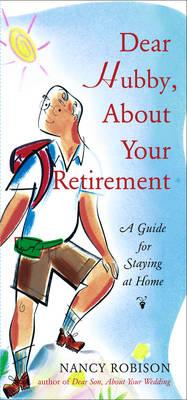 Dear Hubby, About Your Retirement