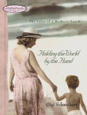 Holding the World by the Hand