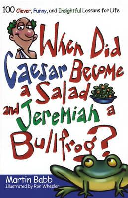 When Did Caesar Become a Salad and Jeremiah a Bull
