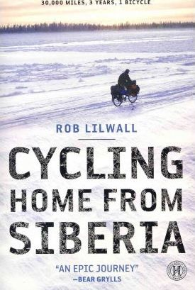 Cycling Home from Siberia : 30,000 Miles, 3 Years, 1 Bicycle