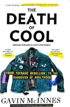 The Death of Cool : From Teenage Rebellion to the Hangover of Adulthood