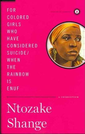 For Colored Girls Who Have Considered Suicide/When the Rainbow Is ...