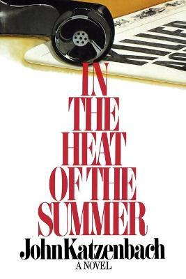 In the Heat of the Summer