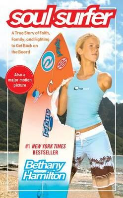 """""""Soul Surfer: A True Story of Faith, Family, and Fighting to Get Back on the Board """""""