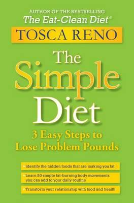 The Simple Diet : 3 Easy Steps to Lose Problem Pounds – Tosca Reno