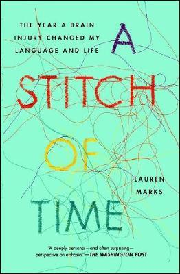 A Stitch of Time  The Year a Brain Injury Changed My Language and Life