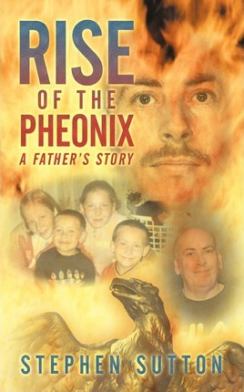 Rise of the Pheonix : A Father's Story