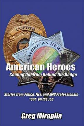 American Heroes Coming Out from Behind the Badge